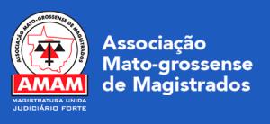 Resultado de imagem para ASSOCIAÇÃO MATO-GROSSENSE DE MAGISTRADOS (AMAM)